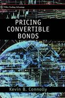 Cover for Pricing Convertible Bonds by Kevin B. Connolly