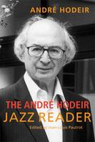Cover for The Andre Hodeir Jazz Reader by Andre Hodeir