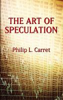 Cover for The Art of Speculation by Philip L. Carret