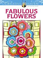 Cover for Creative Haven Fabulous Flowers Coloring Book by Susan Bloomenstein