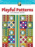 Cover for Creative Haven Playful Patterns Coloring Book by Susan Bloomenstein