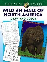Cover for Creative Haven Wild Animals of North America Draw and Color by Ted Rechlin