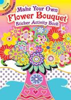 Cover for Make Your Own Flower Bouquet Sticker Activity Book by Susan Bloomenstein