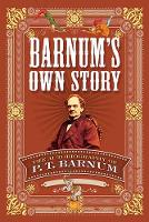 Cover for Barnum's Own Story The Autobiography of P. T. Barnum by P. T. Barnum