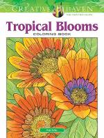 Cover for Creative Haven Tropical Blooms Coloring Book by Ruth Soffer