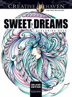 Cover for Creative Haven Deluxe Edition Sweet Dreams Coloring Book by Miryam Adatto