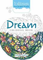 Cover for BLISS Dream Coloring Book Your Passport to Calm by Miryam Adatto