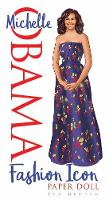 Cover for Michelle Obama Fashion Icon Paper Doll by Ted Menten