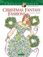 Cover for Creative Haven Christmas Fantasy Fashions Coloring Book by Ming-Ju Sun