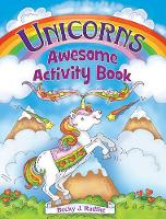 Cover for Unicorns Awesome Activity Book by Becky J. Radtke