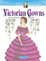 Cover for Creative Haven Victorian Gowns Coloring Book by Ming-Ju Sun