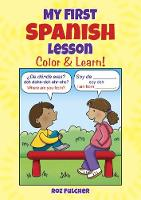 Cover for My First Spanish Lesson Color & Learn! by Roz Fulcher