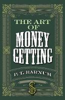 Cover for The Art of Money Getting by P. T. Barnum