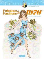 Cover for Creative Haven Fabulous Fashions of the 1970s Coloring Book by Ming-Ju Sun