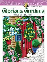 Cover for Creative Haven Glorious Gardens Color by Number Coloring Book by George Toufexis