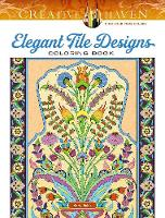 Cover for Creative Haven Elegant Tile Designs Coloring Book by Marty Noble
