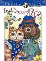 Cover for Creative Haven Best-Dressed Pets Coloring Book by Marjorie Sarnat