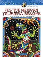 Cover for Creative Haven Festive Mexican Talavera Designs Coloring Book by Marjorie Sarnat
