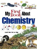Cover for My First Book About Chemistry by Patricia J. Wynne