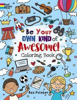 Cover for Be Your Own Kind of Awesome! Coloring Book by Roz Fulcher