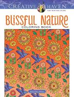 Cover for Creative Haven Blissful Nature Coloring Book by Jessica Mazurkiewicz