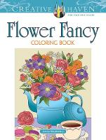 Cover for Creative Haven Flower Fancy Coloring Book by Jessica Mazurkiewicz