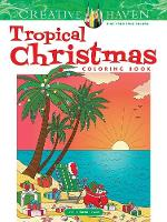 Cover for Creative Haven Tropical Christmas Coloring Book by Jessica Mazurkiewicz