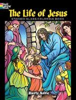 Cover for The Life of Jesus Stained Glass Coloring Book by Marty Noble