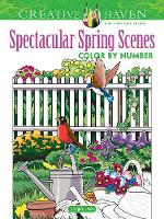 Cover for Creative Haven Spectacular Spring Scenes Color by Number by George Toufexis