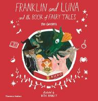 Cover for Franklin and Luna and the Book of Fairy Tales by Jen Campbell