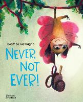 Cover for Never, Not Ever! by Beatrice Alemagna