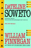 Cover for Dateline Soweto  by William Finnegan