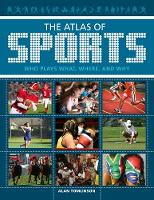 Cover for The Atlas of Sports Who Plays What, Where, and Why by Alan Tomlinson