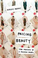Cover for Pricing Beauty  by Ashley Mears