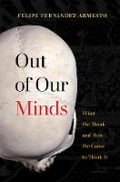 Cover for Out of Our Minds  by Felipe Fernandez-Armesto