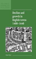 Cover for Decline and Growth in English Towns 1400-1640 by Alan Dyer