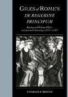 Cover for Giles of Rome's De regimine principum  by Charles F. (Georgia Southern University) Briggs