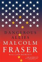 Cover for Dangerous Allies by Malcolm Fraser, Cain Roberts