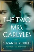 Cover for The Two Mrs. Carlyles by Suzanne Rindell
