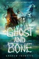 Cover for Ghost and Bone by Andrew Prentice