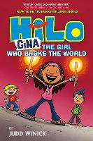 Cover for Hilo Book 7: Gina The Girl Who Broke the World by Judd Winick