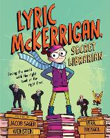 Cover for Lyric McKerrigan, Secret Librarian by Jacob Sager Weinstein