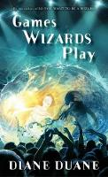 Cover for Games Wizards Play by Diane Duane