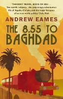 Cover for The 8.55 To Baghdad by Andrew Eames