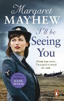 Cover for I'll Be Seeing You  by Margaret Mayhew
