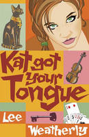 Cover for Kat Got Your Tongue by Lee Weatherly