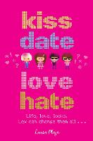 Cover for Kiss, Date, Love, Hate by Luisa Plaja