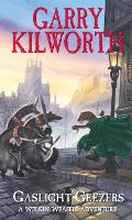 Cover for Welkin Weasels (4): Gaslight Geezers by Garry Kilworth