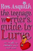 Cover for Teenage Worrier's Guide To Lurve by Rosalind Asquith