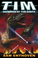 Cover for TIM Defender of the Earth by Sam Enthoven